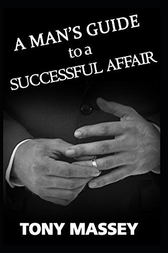 A person's Guide to a Affair that is successful - a mans guide to a successful affair