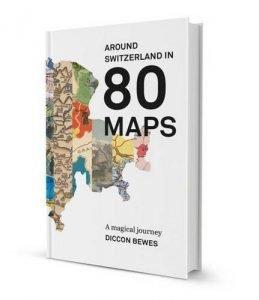 Around Switzerland in 80 Maps: A Magical Journey by Diccon Bewes (2015... - around switzerland in 80 maps a magical journey by diccon bewes 2015 259x300