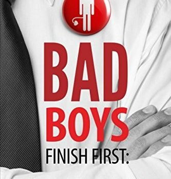Bad Boys Finish First: how exactly to Stop Being the sweet Guy and start to become the M... - bad boys finish first how to stop being the nice guy and become the m 333x350