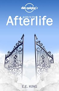Dirk Quigby's Guide to your Afterlife: All you have to understand to select t... - dirk quigbys guide to the afterlife all you need to know to choose t 194x300