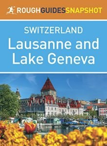 Lausanne & Lake Geneva (Rough Guides Snapshot Switzerland) - lausanne lake geneva rough guides snapshot switzerland 220x300