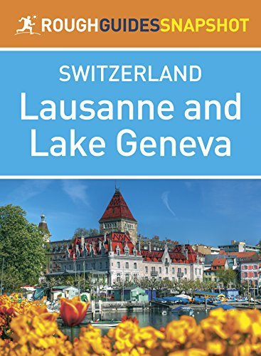 Lausanne & Lake Geneva (Rough Guides Snapshot Switzerland) - lausanne lake geneva rough guides snapshot switzerland