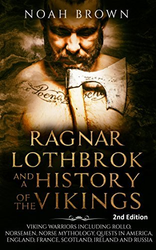 Ragnar Lothbrok and a brief history associated with the Vikings: Viking Warriors includin... - ragnar lothbrok and a history of the vikings viking warriors includin