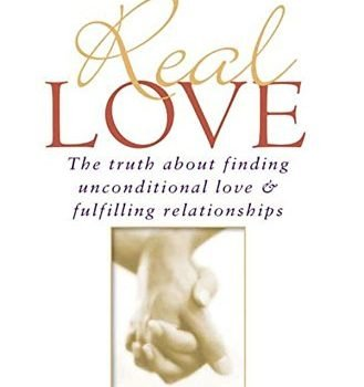 Real Love: the facts About Finding Unconditional adore & Fulfilling Rel... - real love the truth about finding unconditional love fulfilling rel 329x350