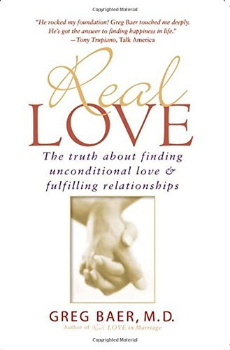 Real Love: the facts About Finding Unconditional adore & Fulfilling Rel... - real love the truth about finding unconditional love fulfilling rel