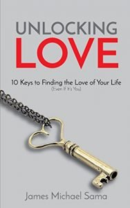 Unlocking Love: 10 Keys to locating the Love you will ever have (even though It is... - unlocking love 10 keys to finding the love of your life even if its 188x300