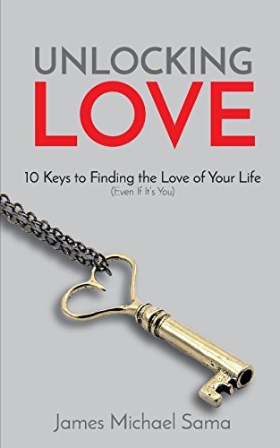 Unlocking Love: 10 Keys to locating the Love you will ever have (even though It is... - unlocking love 10 keys to finding the love of your life even if its