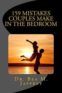 159 Mistakes Couples Make In the sack: and exactly how to prevent Them - 159 mistakes couples make in the bedroom and how to avoid them 200x300