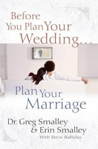 That you can know not only how to build a marriage that will last, but also how to have the kind of marriage where you and your spouse feel safe and honored and valued before you Plan Your Wedding...Plan Your Marriage - before you plan your wedding plan your marriage 199x300