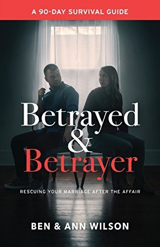 Betrayed and Betrayer: Rescuing Your wedding following the Affair - betrayed and betrayer rescuing your marriage after the affair