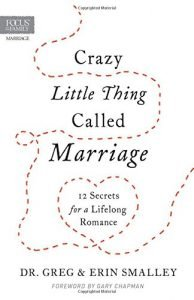 Crazy Little Thing Called wedding: 12 Secrets for a Lifelong Romance - crazy little thing called marriage 12 secrets for a lifelong romance 194x300
