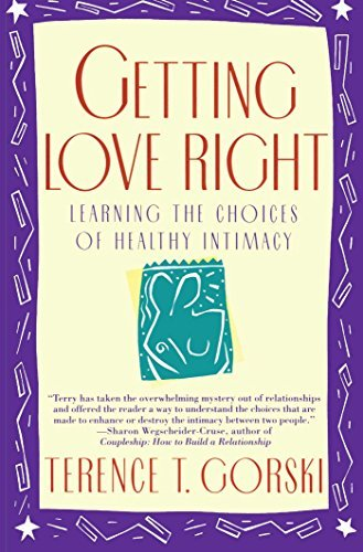 Acquiring Love Right: Learning the options of healthier closeness (A Firesi... - getting love right learning the choices of healthy intimacy a firesi
