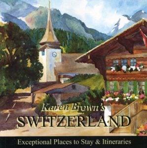 Karen Brown's Switzerland 2010: Exceptional Places to Stay & Itinerari... - karen browns switzerland 2010 exceptional places to stay itinerari 298x300