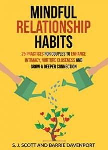 Mindful Relationship Habits: 25 techniques for partners to Enhance Intim... - mindful relationship habits 25 practices for couples to enhance intim 216x300