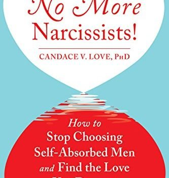 No longer Narcissists!: how exactly to Stop selecting Self-Absorbed guys in order to find ... - no more narcissists how to stop choosing self absorbed men and find 333x350