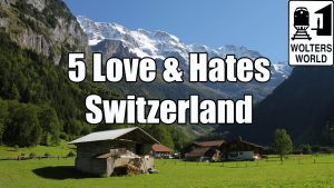 Visit Switzerland: 5 Things You Can Expect To Love & Hate About Visiting Switze... - visit switzerland 5 things you will love hate about visiting switze 300x169
