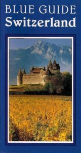 Blue Guide Switzerland (Fifth Version) (Blue Guides) - blue guide switzerland fifth edition blue guides 160x300