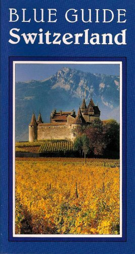 Blue Guide Switzerland (Fifth Version)  (Blue Guides) - blue guide switzerland fifth edition blue guides