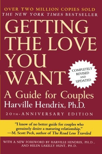 Obtaining the adore You Want: helpful information for partners, 20th Anniversary Editi... - getting the love you want a guide for couples 20th anniversary editi