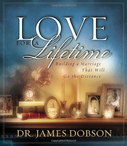 Love for lifelong: Building a married relationship which will Go the length (DO... - love for a lifetime building a marriage that will go the distance do