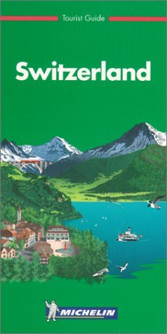 Michelin THE GREEN GUIDE Switzerland, 3e (THE GUIDE that is GREEN - michelin the green guide switzerland 3e the green guide