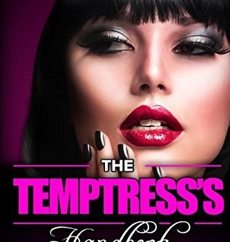 The Temptress's Handbook: the actual Dirty, nasty Secrets to produce Your... - the temptresss handbook the real dirty naughty secrets to make your 333x350