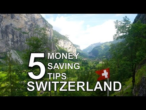 5 cash Saving guidelines: Switzerland on a Travel Budget - 5 money saving tips switzerland on a travel budget