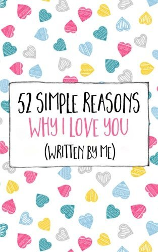 52 Simple Factors why i really like You (Written you adore by me) (Volume 1) - 52 simple reasons why i love you written by me volume 1