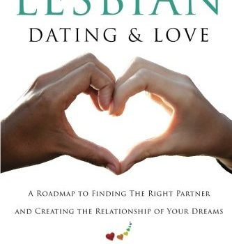 Aware Lesbian Dating & Love: A Roadmap to locating the RIght Partne... - conscious lesbian dating love a roadmap to finding the right partne 333x350