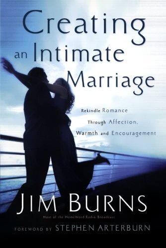 Producing an Intimate Marriage: Rekindle Romance Through Affection, War... - creating an intimate marriage rekindle romance through affection war