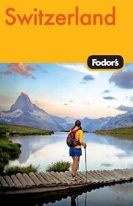Fodor's Switzerland, 45th Edition (Travel Guide) - fodors switzerland 45th edition travel guide 194x300