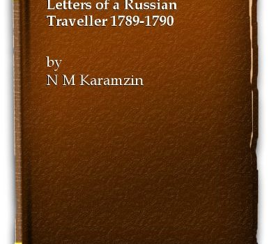 Letters of a Russian Traveller 1789-1790: a free account of a new Russia... - letters of a russian traveller 1789 1790 an account of a young russia 386x350