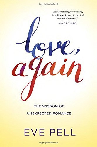 Love, once again: The Wisdom of unforeseen Romance - love again the wisdom of unexpected romance