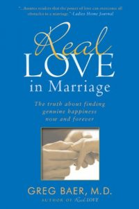 Real Love in Marriage: the facts About Finding Genuine Happiness Now a... - real love in marriage the truth about finding genuine happiness now a 200x300