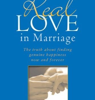 Real Love in Marriage: the facts About Finding Genuine Happiness Now a... - real love in marriage the truth about finding genuine happiness now a 334x350