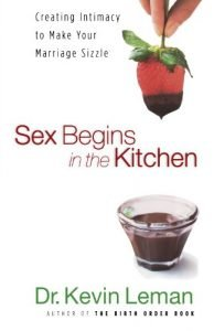 Intercourse starts within the Kitchen: Creating Intimacy in order to make Your wedding Siz... - sex begins in the kitchen creating intimacy to make your marriage siz 194x300