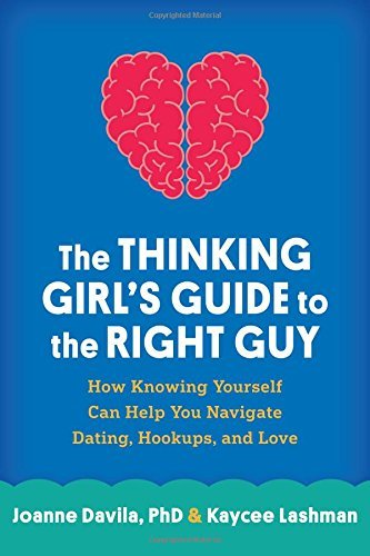 The Thinking Girl's Guide to your Right Guy: How once you understand Yourself Can H... - the thinking girls guide to the right guy how knowing yourself can h