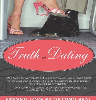 Truth in Dating: Finding Love through getting genuine - truth in dating finding love by getting real 334x350