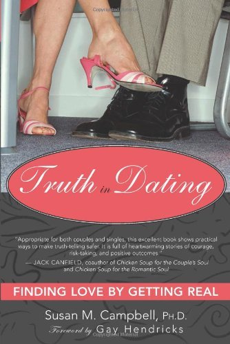 Truth in Dating: Finding Love through getting genuine - truth in dating finding love by getting real