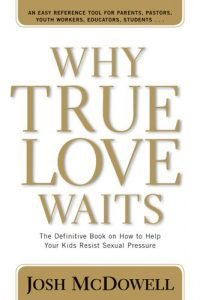 Why real Love Waits: The Definitive Book on the best way to Help the kids Resi... - why true love waits the definitive book on how to help your kids resi 200x300