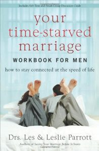 Your Time-Starved Marriage Workbook for guys: How to keep linked at ... - your time starved marriage workbook for men how to stay connected at 196x300