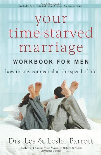 Your Time-Starved Marriage Workbook for guys: How to keep linked at ... - your time starved marriage workbook for men how to stay connected at