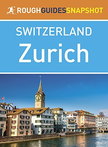 Zurich (Rough Guides Snapshot Switzerland) - zurich rough guides snapshot switzerland