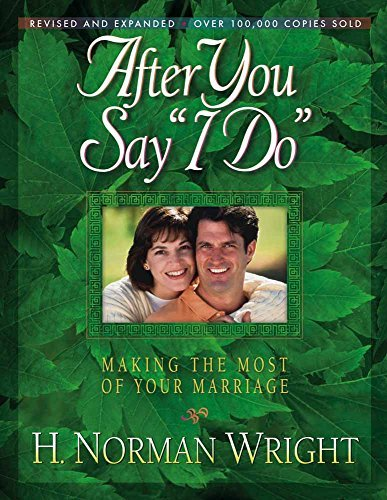 """Once you Say """"I Do"""": taking advantage of Your wedding - After You Say I Do Making the Most of Your Marriage"""