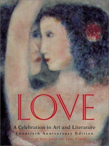 Love: A Celebration in Art & Literature - Love A Celebration in Art Literature