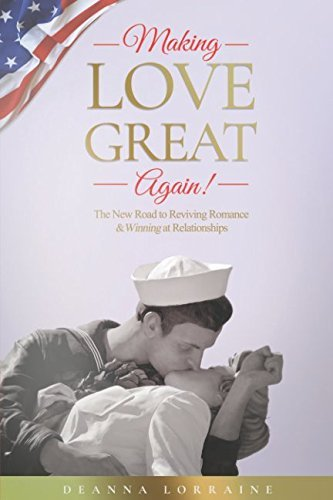Having intercourse Great once more!: This new Road to Reviving Romance and Winning... - Making Love Great Again The New Road to Reviving Romance and Winning