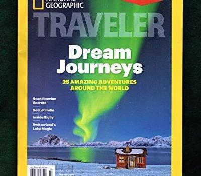 Nationwide Geographic Traveler - October-November, 2017. Dream Trips; In... - National Geographic Traveler October November 2017. Dream Trips In 400x350