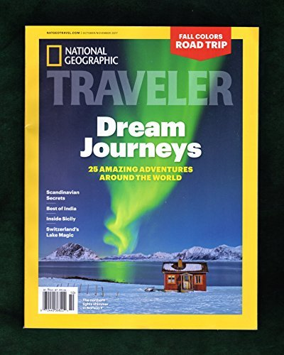 Nationwide Geographic Traveler - October-November, 2017. Dream Trips; In... - National Geographic Traveler October November 2017. Dream Trips In