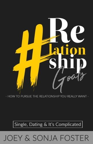 #Relationship Goals: just how to Pursue the connection you actually Want - Relationship Goals How to Pursue the Relationship You Really Want