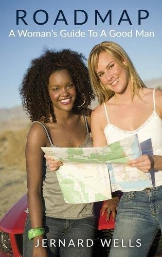 Path Map: a female's Guide to Good Man - Road Map A Womans Guide to Good Man